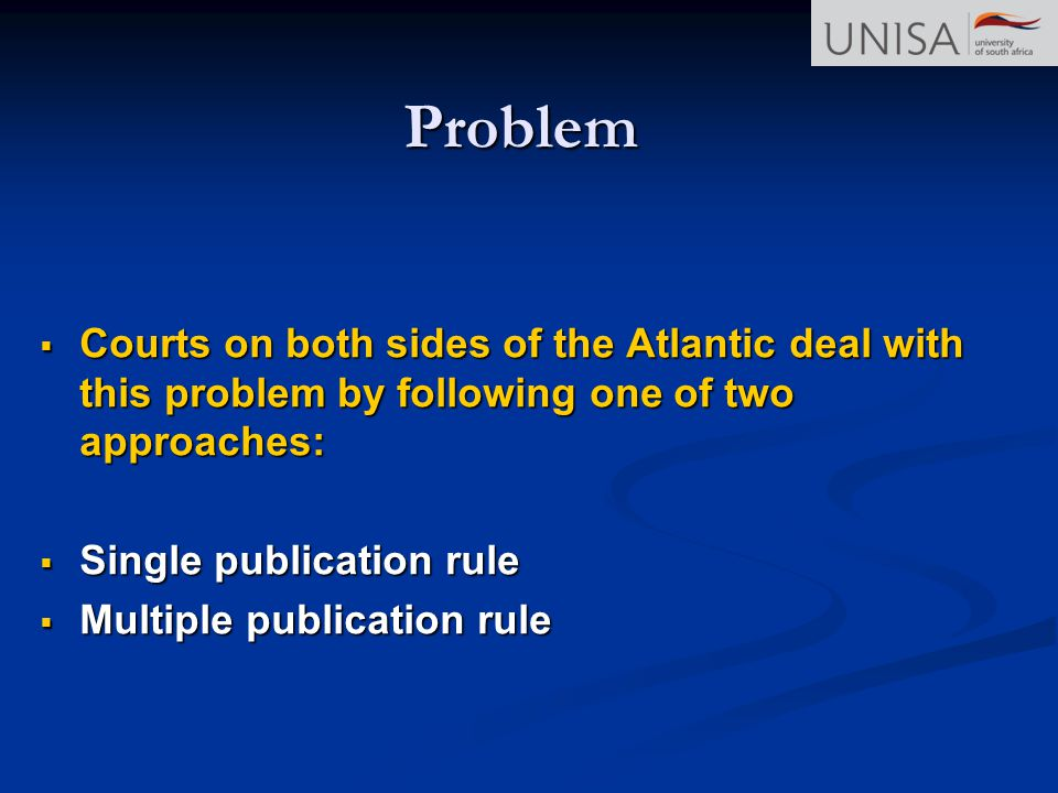 Problem Courts on both sides of the Atlantic deal with this problem by following one of two approaches: Courts on both sides of the Atlantic deal with
