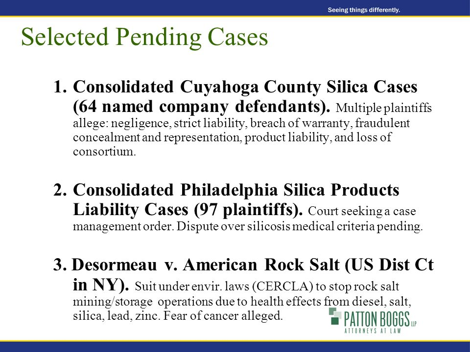 Selected Pending Cases 1.Consolidated Cuyahoga County Silica Cases (64 named company defendants).