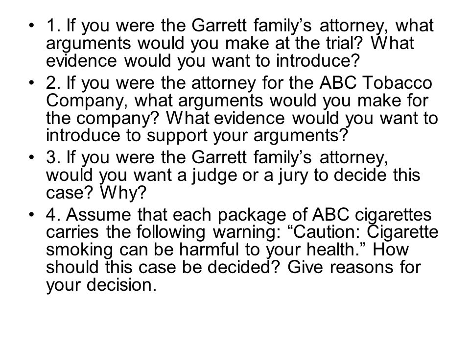 1.If you were the Garrett familys attorney, what arguments would you make at the trial.