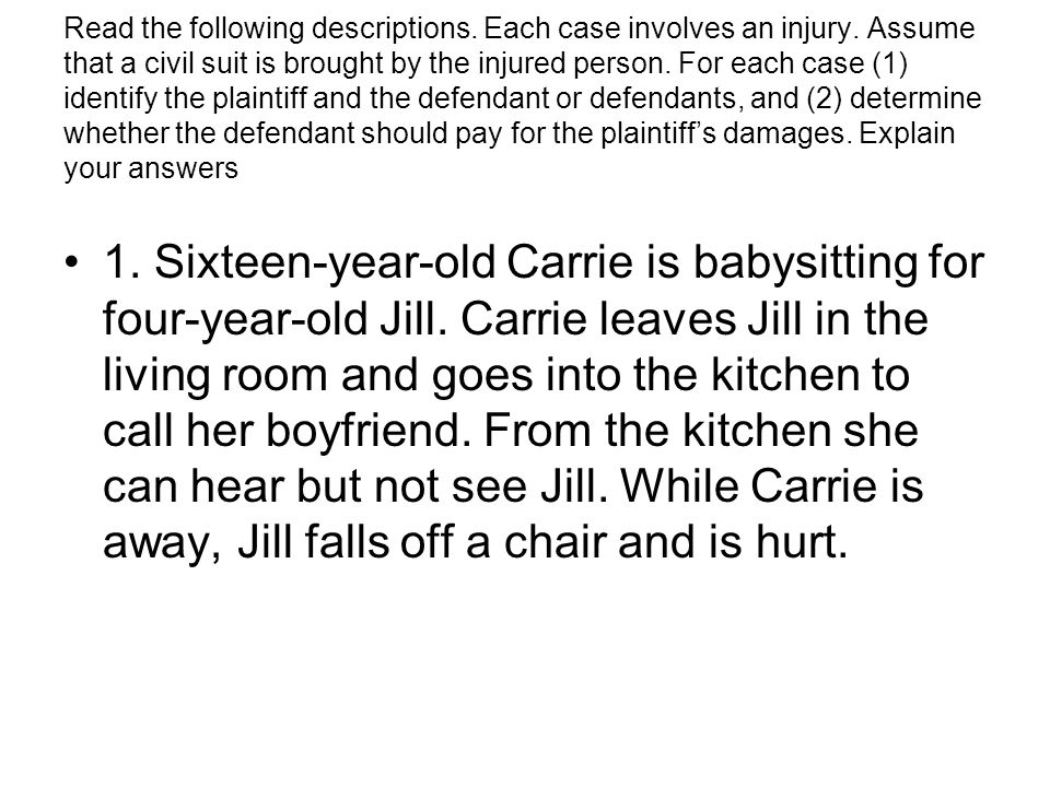 Read the following descriptions.Each case involves an injury.