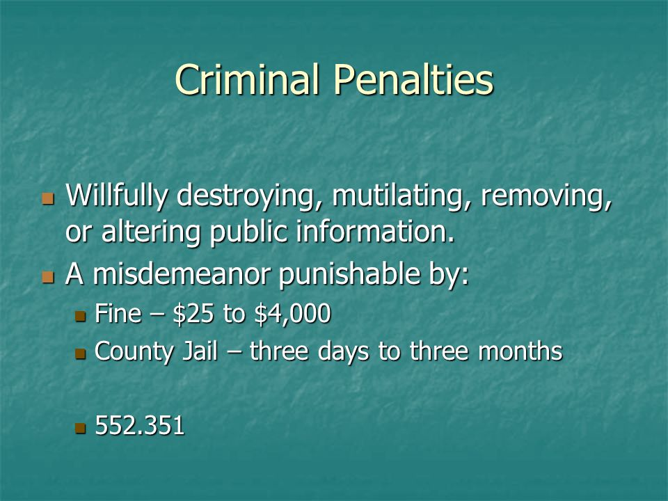 Criminal Penalties Willfully destroying, mutilating, removing, or altering public information.