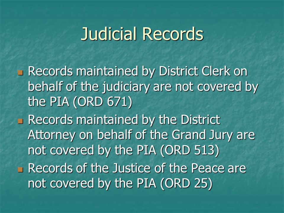 Judicial Records (cont) Court case records are governed by statutory and common law right to access and are generally considered accessible by the public.