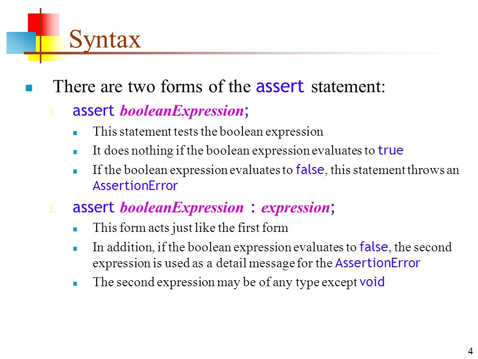 4 Syntax There are two forms of the assert statement: 1.