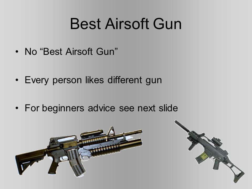 Table of Contents Best airsoft gun Airsoft (First timers) Airsoft (Pros) Legal and illegal in Canada Camouflage and accessories Bibliography