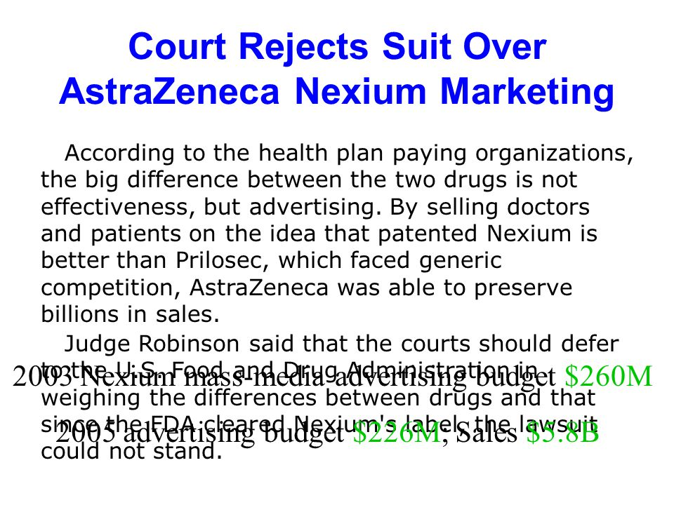 Court Rejects Suit Over AstraZeneca Nexium Marketing According to the health plan paying organizations, the big difference between the two drugs is not effectiveness, but advertising.