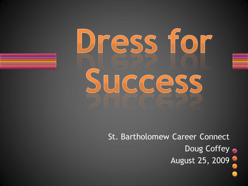 St. Bartholomew Career Connect Doug Coffey August 25, 2009