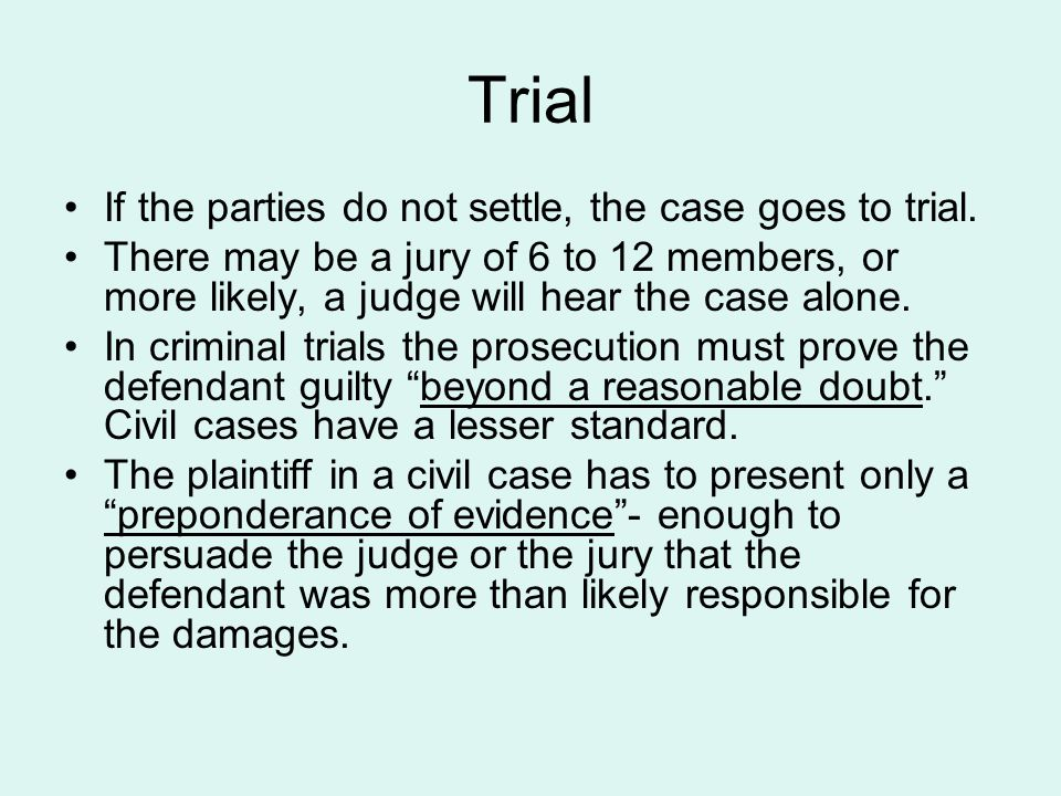 Appeal If the losing side believes that the judge made errors during the trial or some other type of injustice took place, it may appeal the verdict to a higher court.