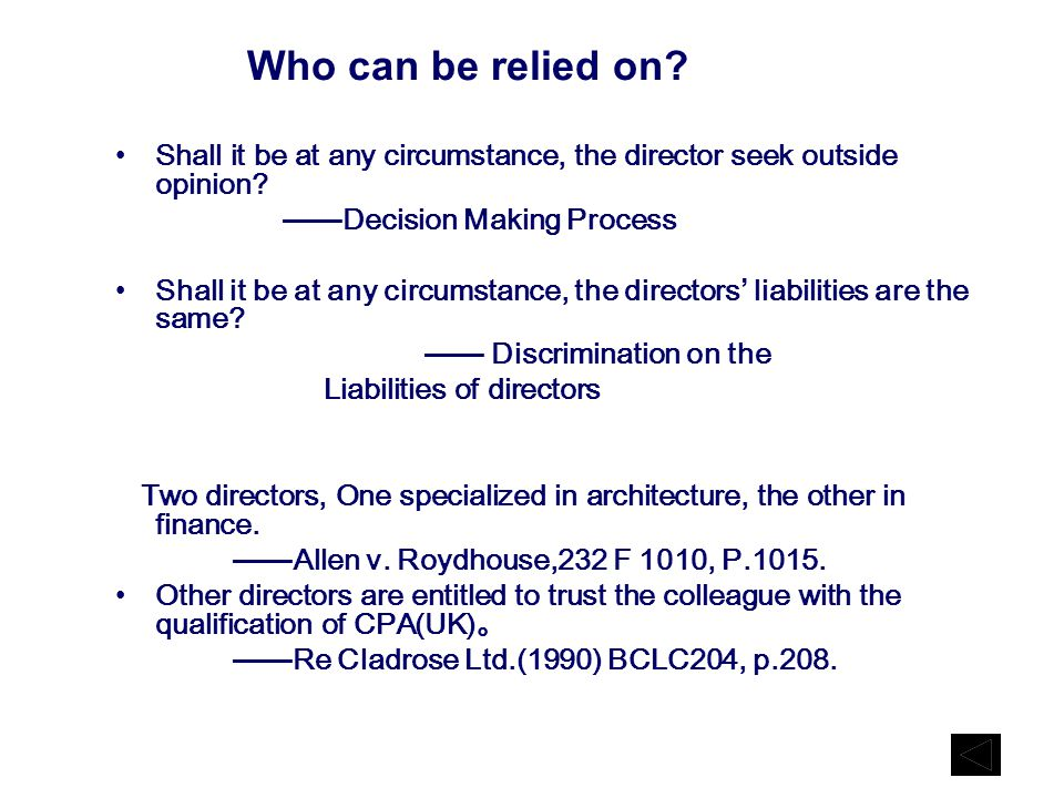 Who can be relied on. Shall it be at any circumstance, the director seek outside opinion.