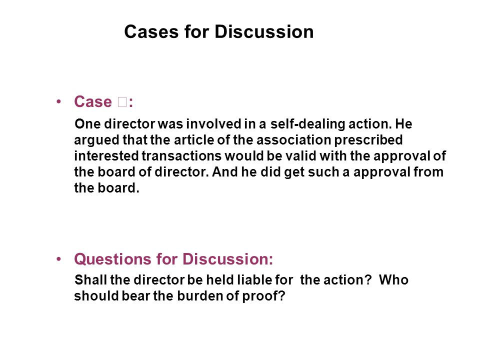 Cases for Discussion Case : One director was involved in a self-dealing action.