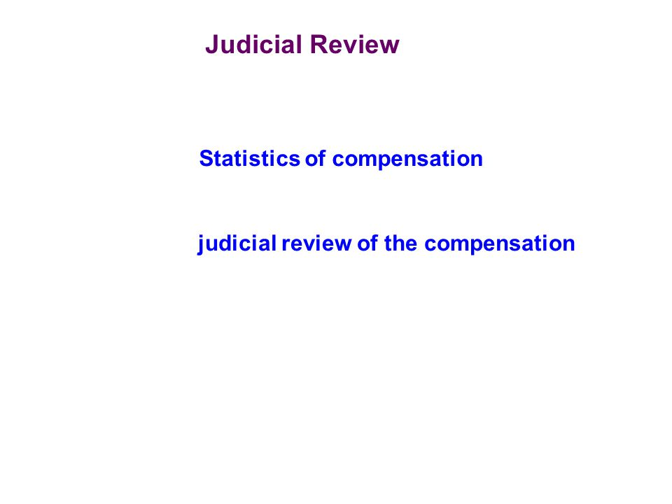 Judicial Review Statistics of compensation judicial review of the compensation