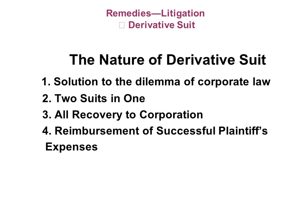 RemediesLitigation Derivative Suit The Nature of Derivative Suit 1.
