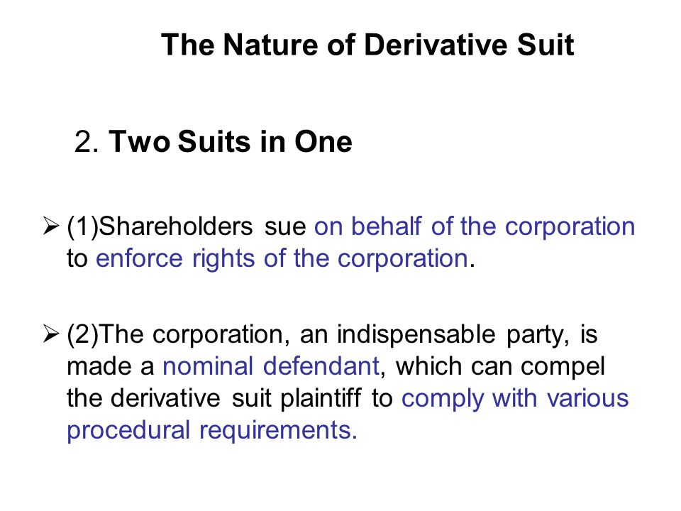 The Nature of Derivative Suit 2.