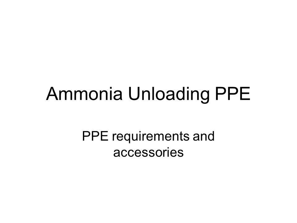Ammonia Unloading PPE PPE requirements and accessories