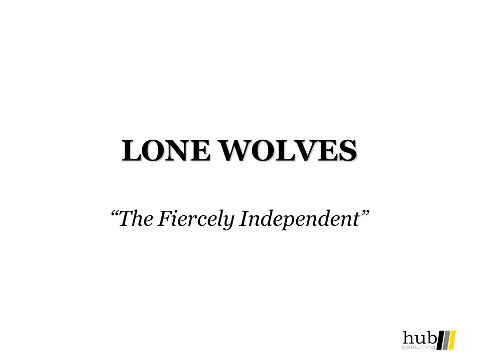 LONE WOLVES The Fiercely Independent