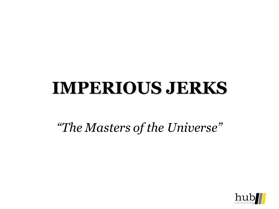 IMPERIOUS JERKS The Masters of the Universe