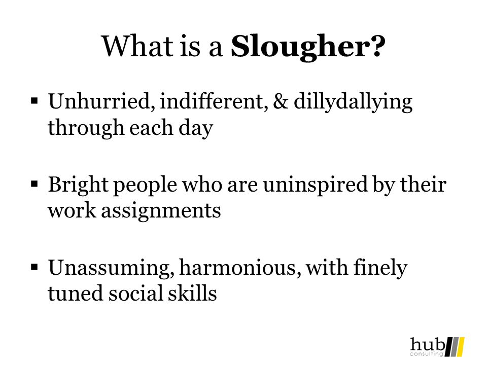 What is a Slougher.