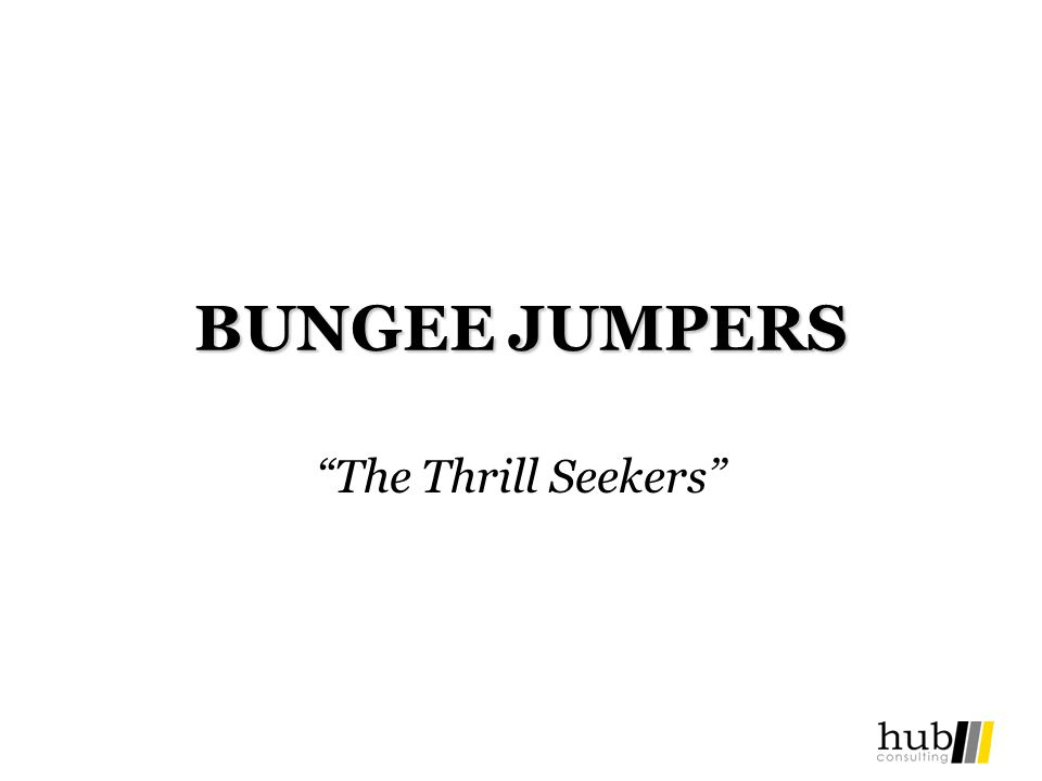 BUNGEE JUMPERS The Thrill Seekers