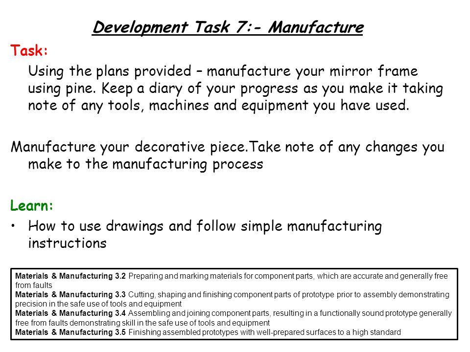 Development Sheet 2 Development Task 7:- Manufacture Task: Using the plans provided – manufacture your mirror frame using pine.