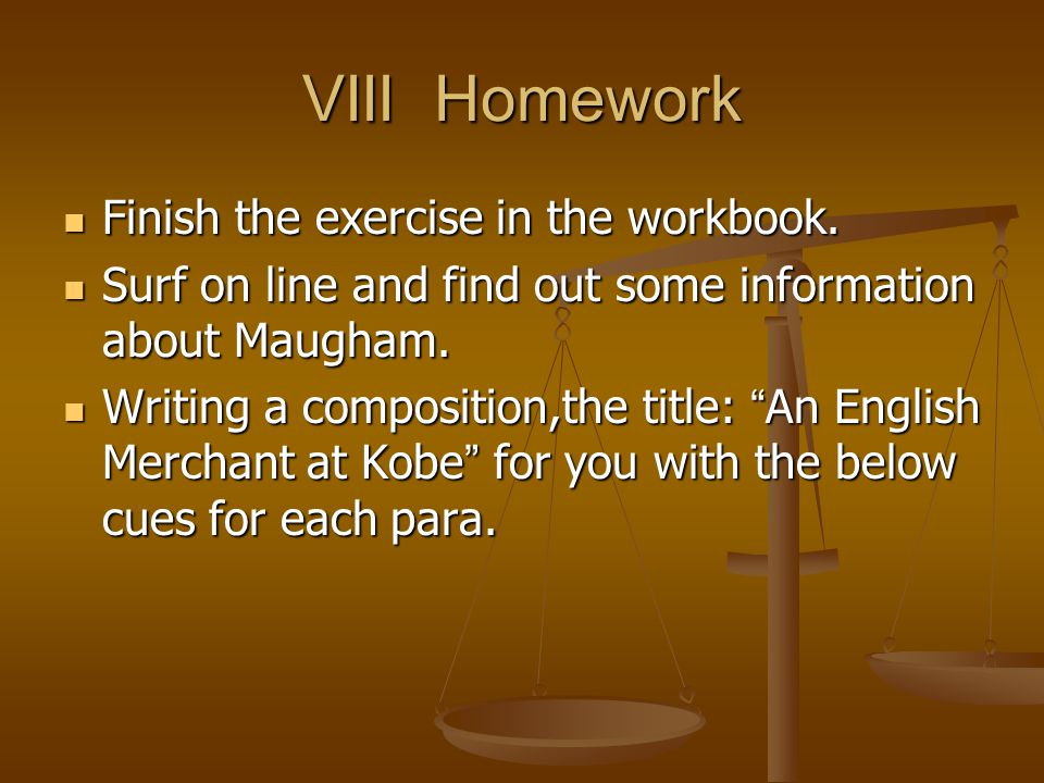 VIII Homework Finish the exercise in the workbook.