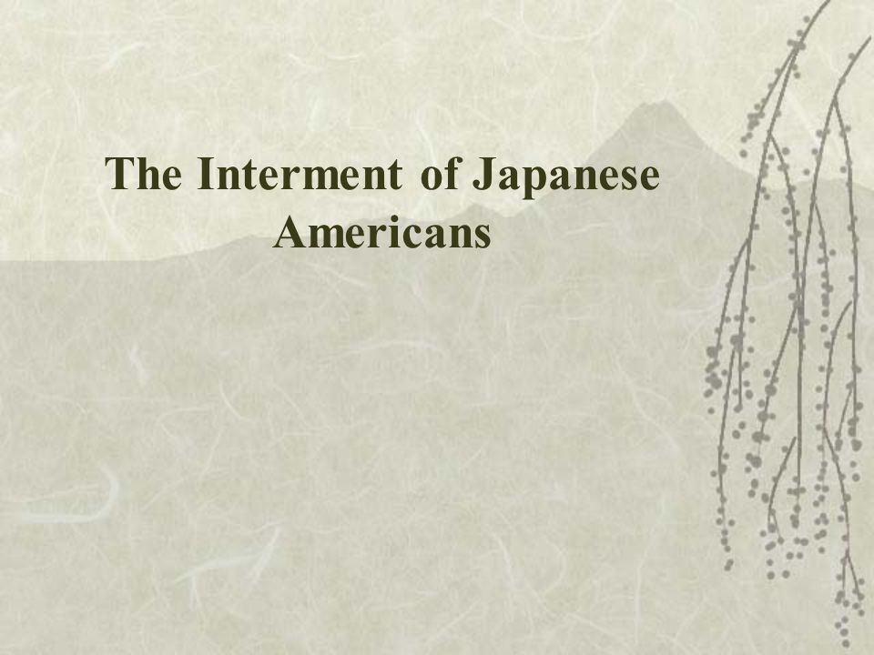 The Interment of Japanese Americans