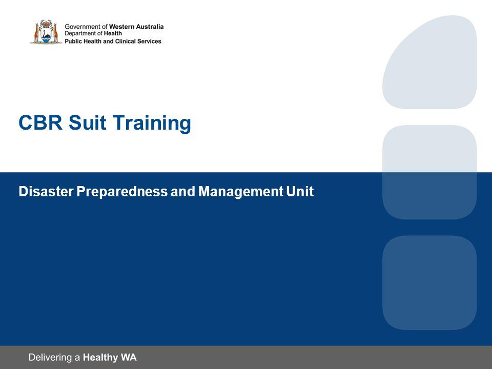 CBR Suit Training Disaster Preparedness and Management Unit