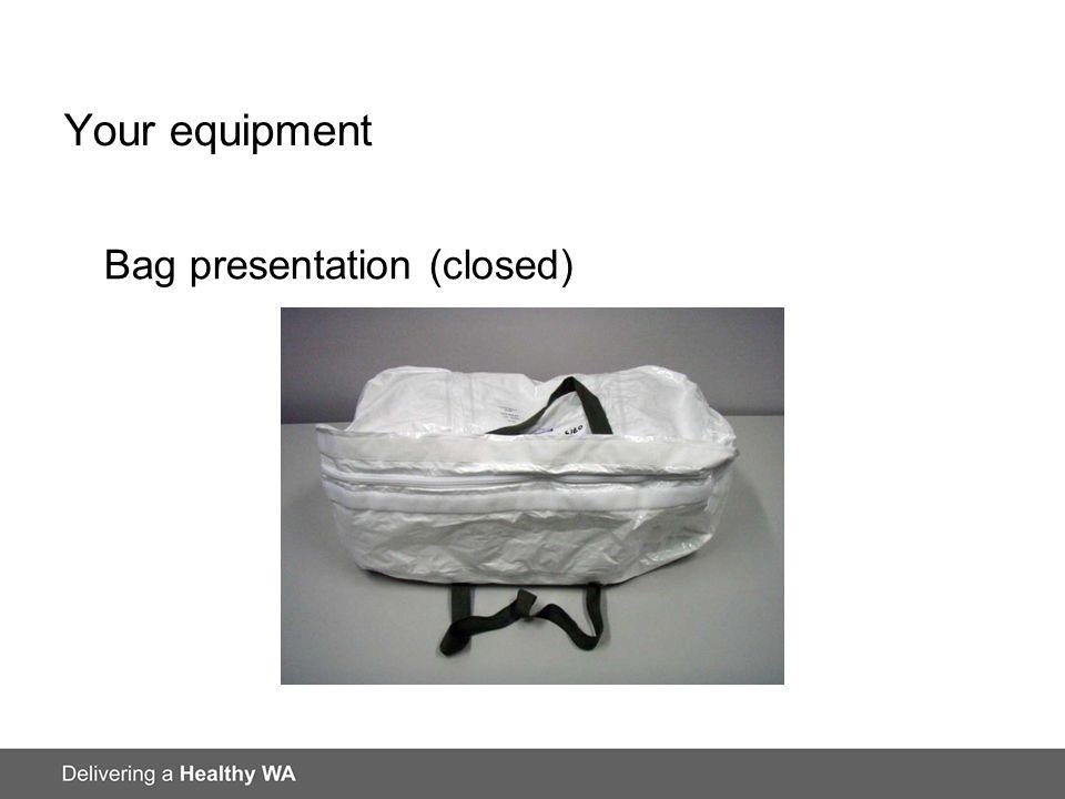 Your equipment Bag presentation (closed)