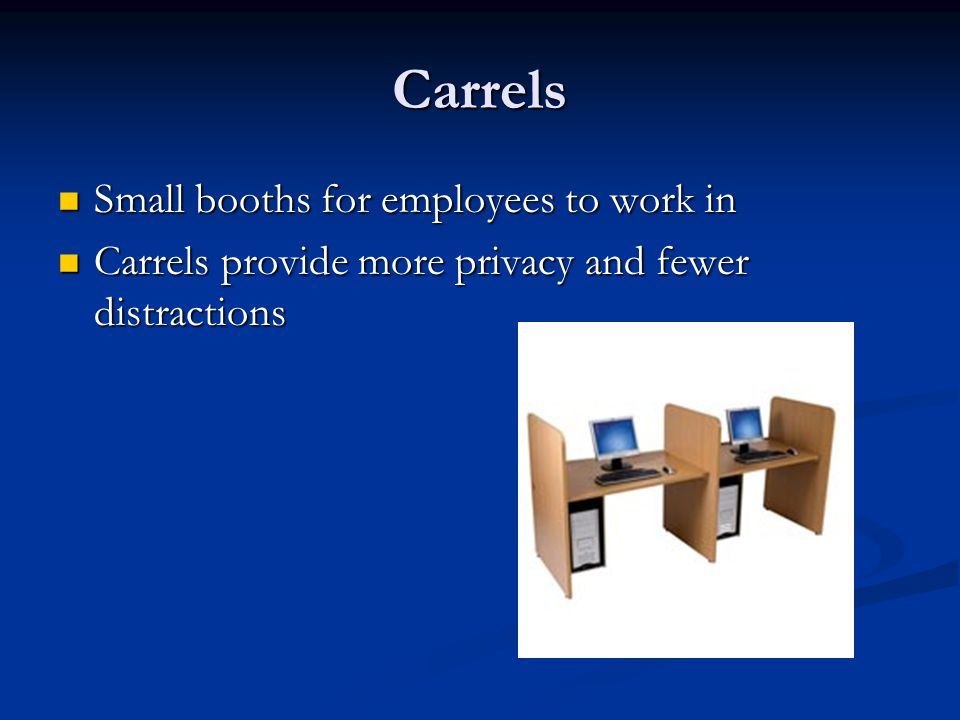 Carrels Small booths for employees to work in Small booths for employees to work in Carrels provide more privacy and fewer distractions Carrels provid