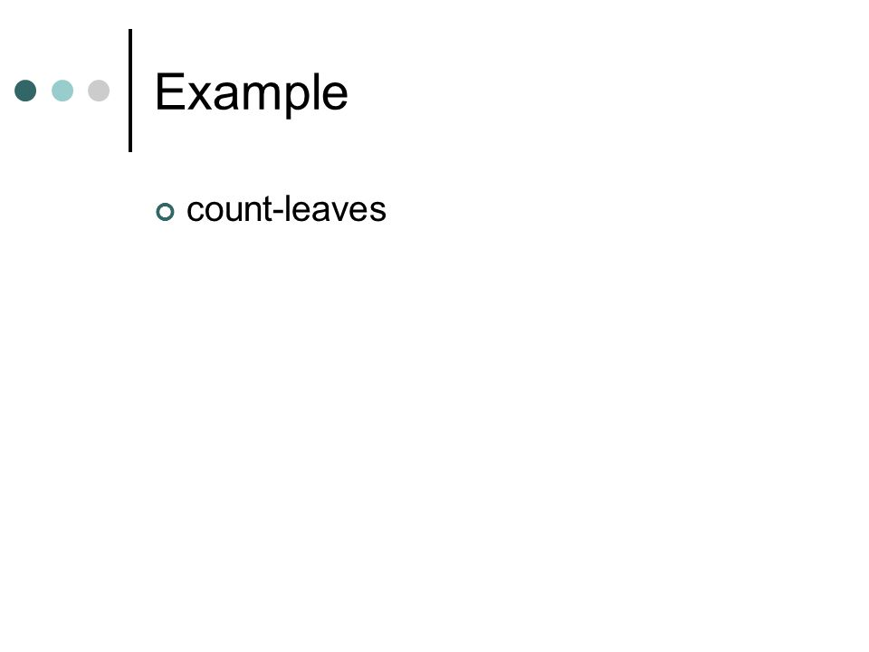 Example count-leaves