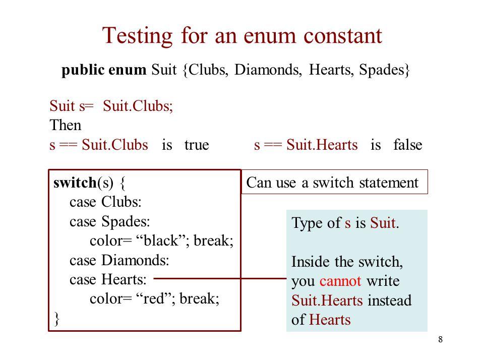 9 Miscellaneous points about enums public enum Suit {Clubs, Diamonds, Hearts, Spades} 1.