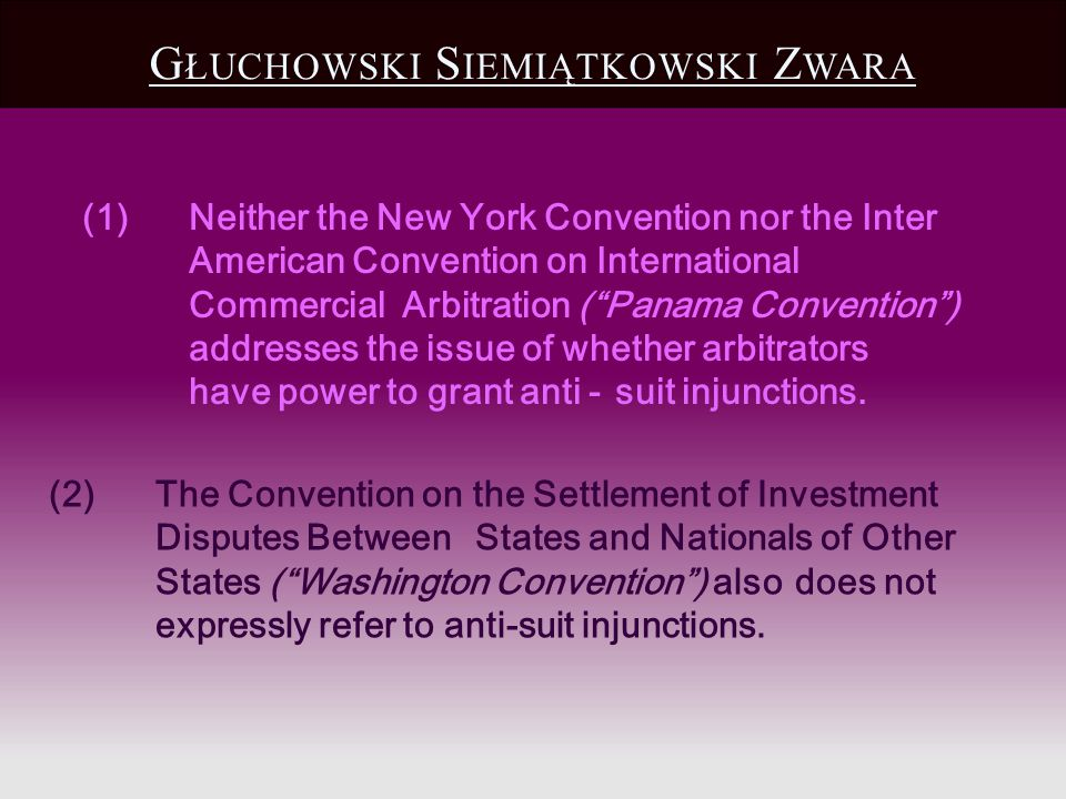 (1)Neither the New York Convention nor the Inter American Convention on International Commercial Arbitration (Panama Convention) addresses the issue o