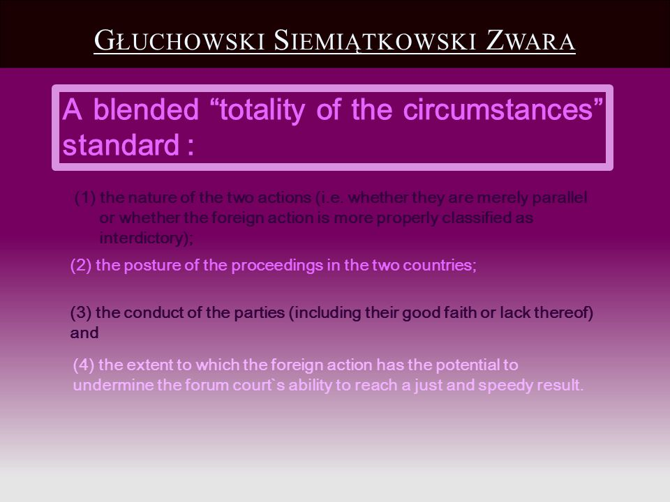 G ŁUCHOWSKI S IEMIĄTKOWSKI Z WARA A blended totality of the circumstances standard : (1) the nature of the two actions (i.e. whether they are merely p