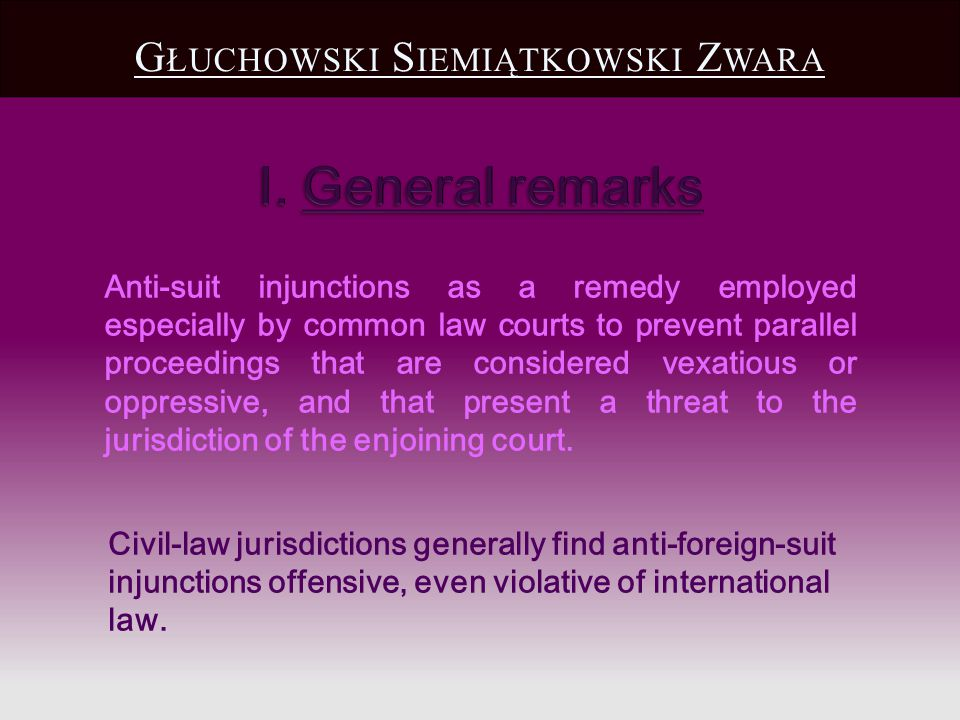 Anti-suit injunctions as a remedy employed especially by common law courts to prevent parallel proceedings that are considered vexatious or oppressive