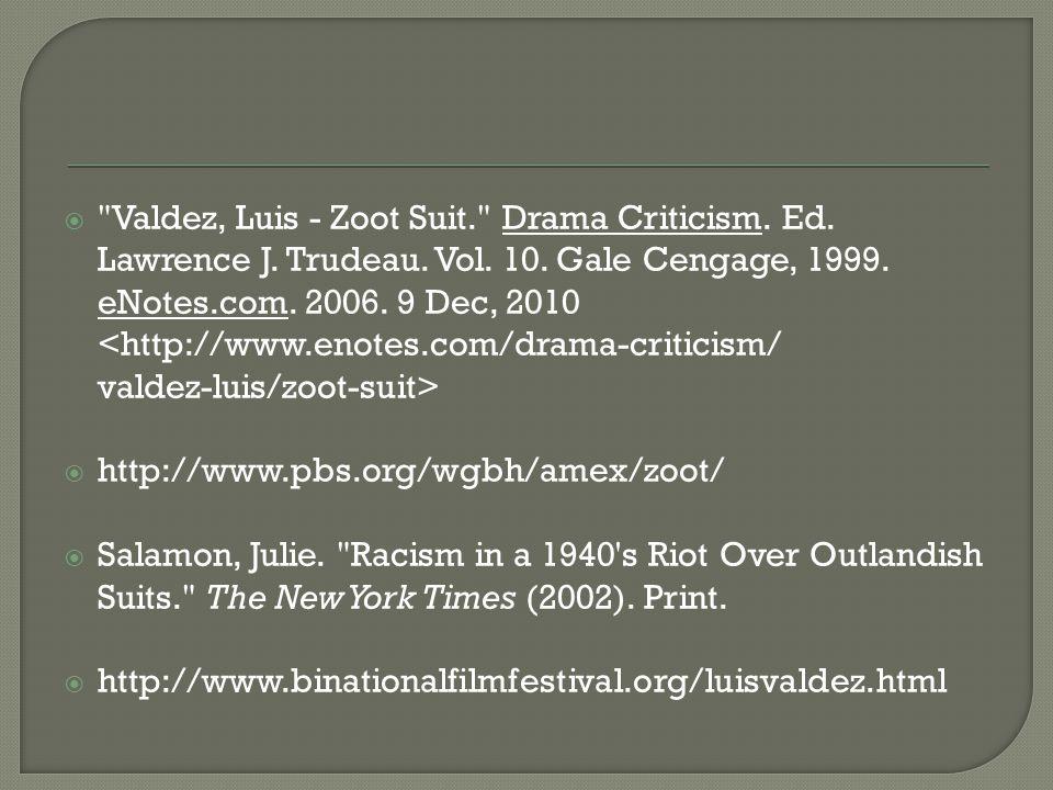 Valdez, Luis - Zoot Suit. Drama Criticism. Ed. Lawrence J.
