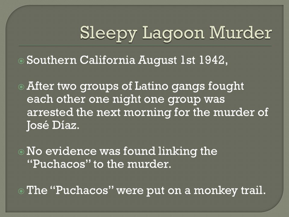 Southern California August 1st 1942, After two groups of Latino gangs fought each other one night one group was arrested the next morning for the murder of José Díaz.