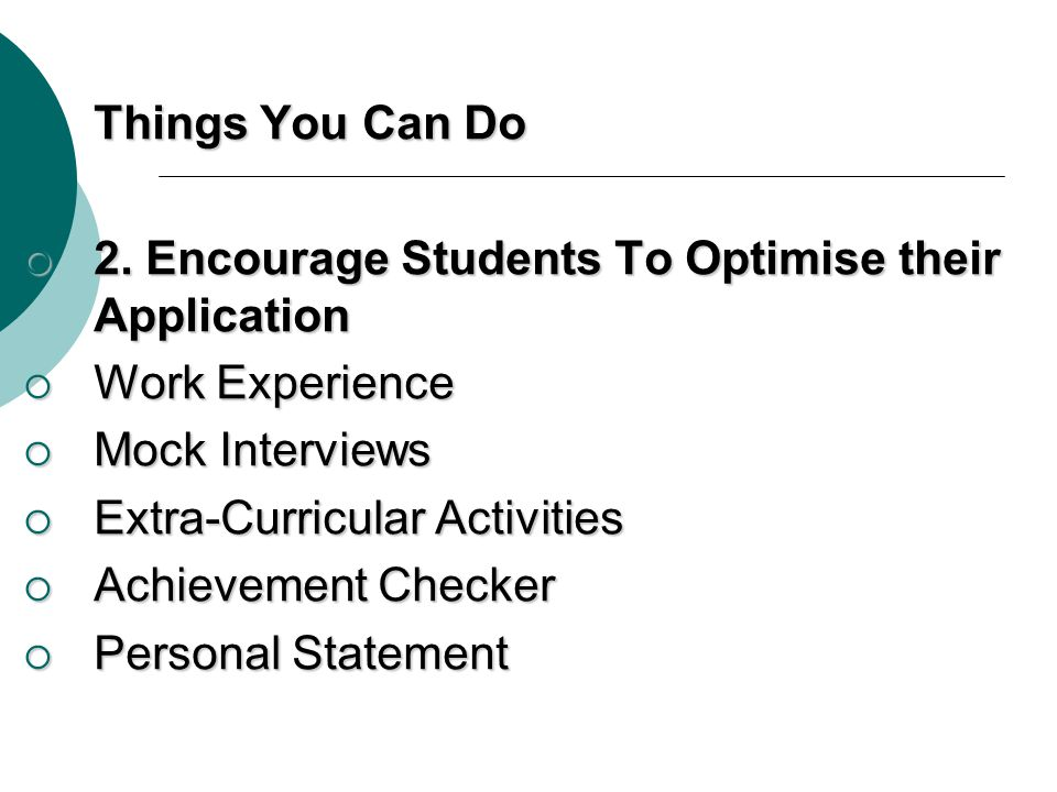 Things You Can Do 2.Encourage Students To Optimise their Application 2.