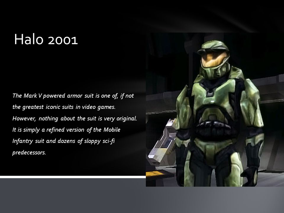 The Mark V powered armor suit is one of, if not the greatest iconic suits in video games. However, nothing about the suit is very original. It is simp