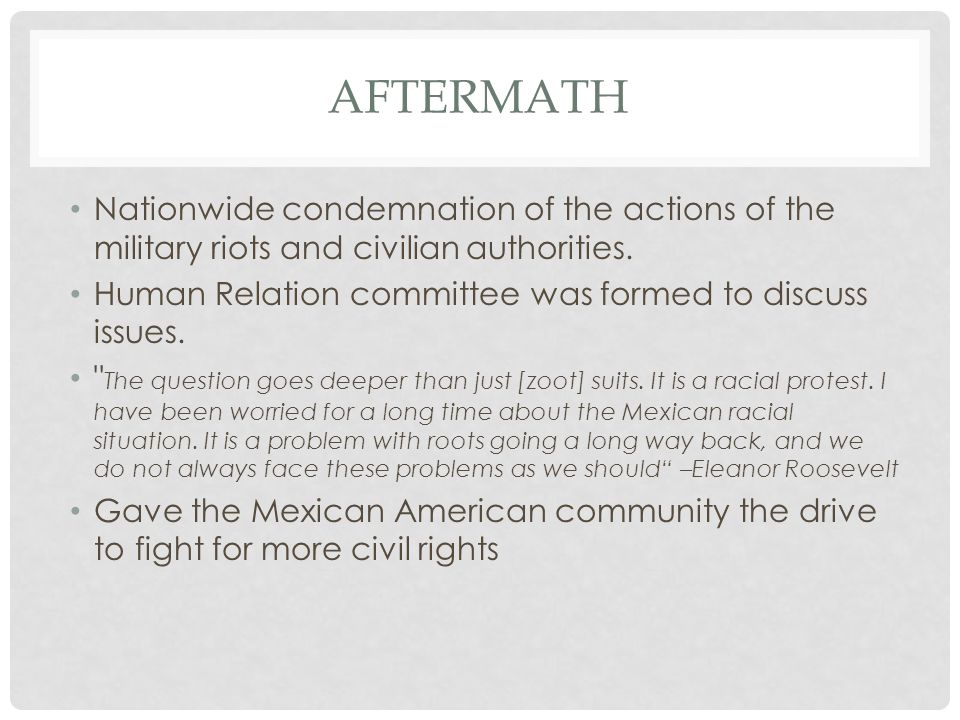 AFTERMATH Nationwide condemnation of the actions of the military riots and civilian authorities. Human Relation committee was formed to discuss issues