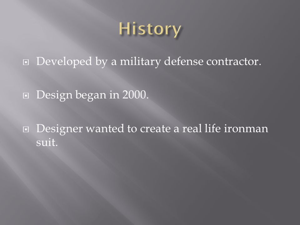 Developed by a military defense contractor. Design began in