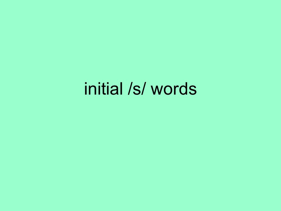 initial /s/ words