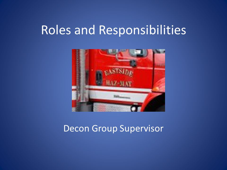 Roles and Responsibilities Decon Group Supervisor