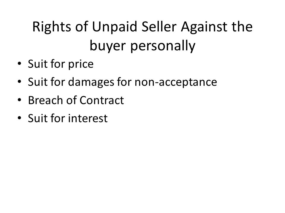 Rights of Buyer Suit for damages Suit for specific performance Suit for breach of warranty Suit for repudiation of contract Suit for interest