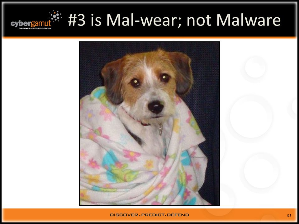 95 #3 is Mal-wear; not Malware
