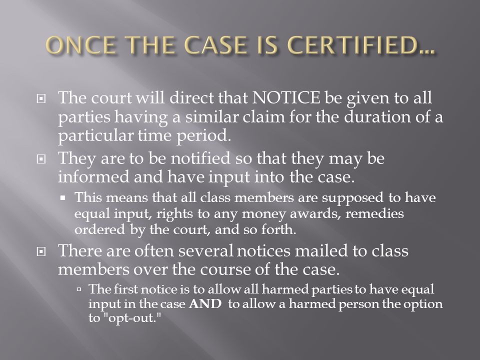 If a party opts out, they have no further standing in the case.