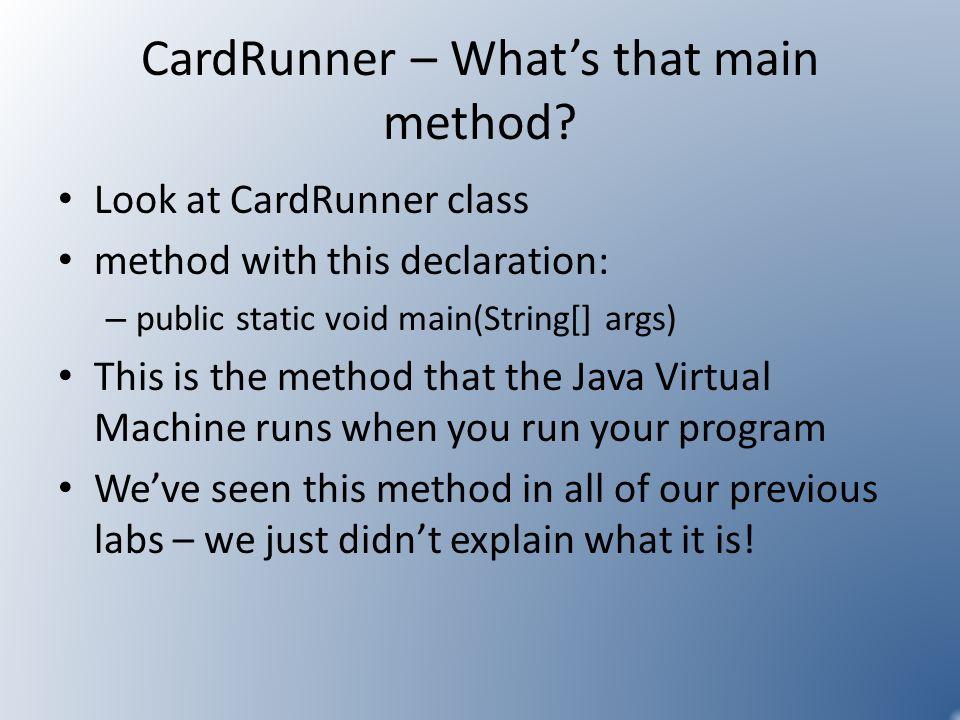 CardRunner – Whats that main method.