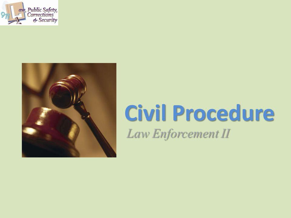 Civil Procedure Law Enforcement II