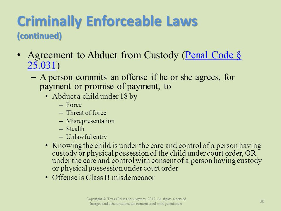 Copyright © Texas Education Agency 2012. All rights reserved. Images and other multimedia content used with permission. Criminally Enforceable Laws (c