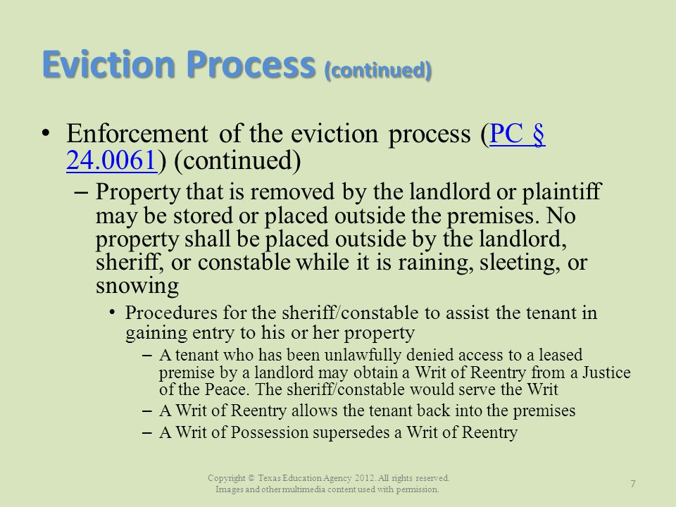 Copyright © Texas Education Agency 2012. All rights reserved. Images and other multimedia content used with permission. Eviction Process (continued) E