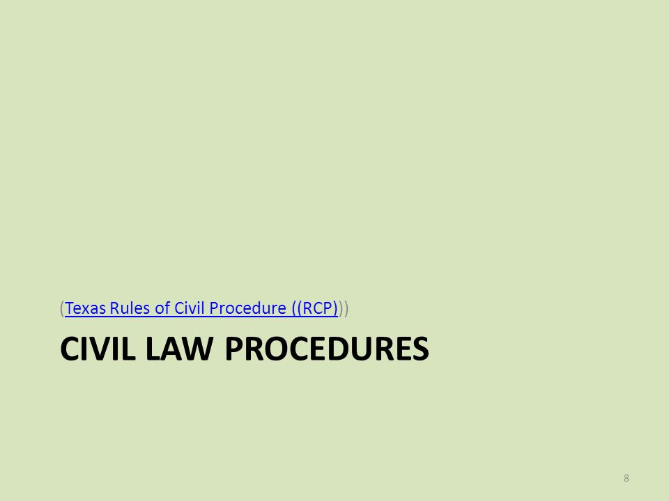 CIVIL LAW PROCEDURES (Texas Rules of Civil Procedure ((RCP)))Texas Rules of Civil Procedure ((RCP) 8