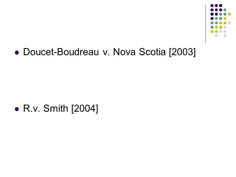 Doucet-Boudreau v. Nova Scotia [2003] R.v. Smith [2004]
