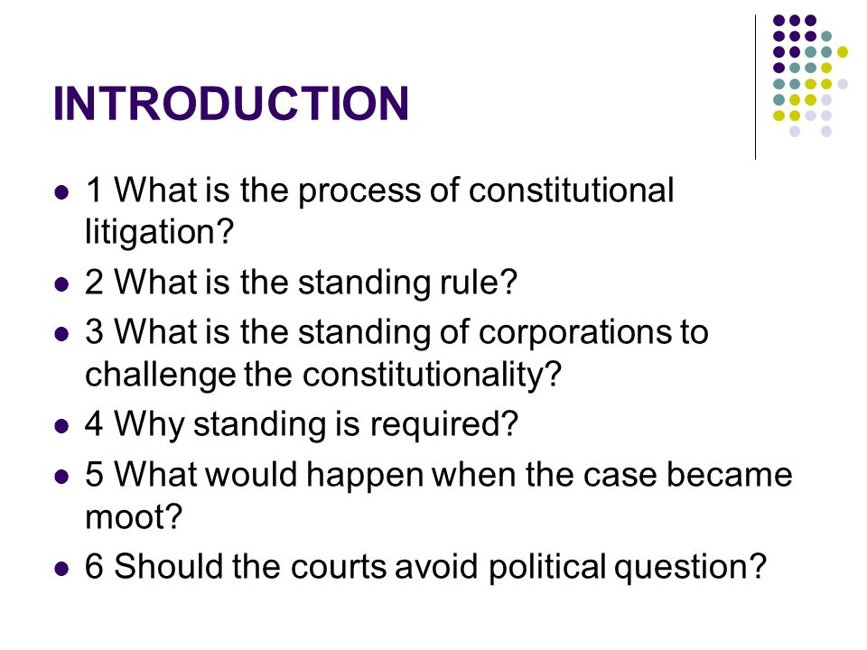 INTRODUCTION 1 What is the process of constitutional litigation.